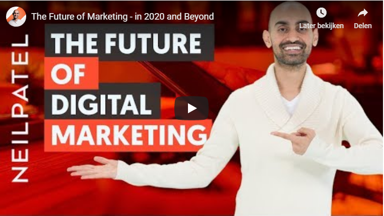 Neil Patel The Future Of Marketing – In 2020 and beyond!